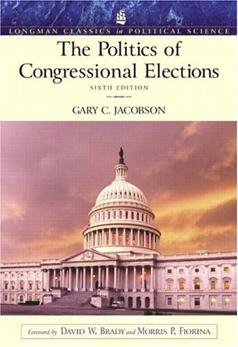 Politics of Congressional Elections (Longman Classics Series), The (6th Edition)