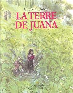 """Afficher """"La terre de Juana"""""""