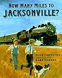 How Many Miles to Jacksonville?, Tony Johnston, 039922615X