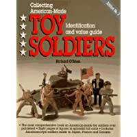 Collecting American-Made Toy Soldiers: An Identification and Value Guide