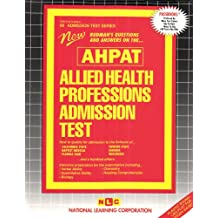 Allied Health Professions Admission Test ( AHPAT) (Admission Test Ser)