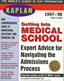 Getting into Medical School 1998, Kaplan Educational Center Staff, 0684836904