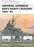 Imperial Japanese Navy Heavy Cruisers 1941-1945, Mark Stille, 1849081484