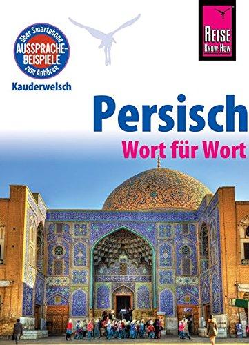 Reise Know-How Sprachführer Persisch (Farsi) - Wort für Wort: Kauderwelsch-Band 49