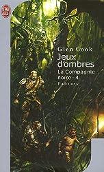 Les Annales de la Compagnie noire, Tome 4 : Jeux d'ombres