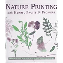 Nature Printing: With Herbs, Fruitsand Flowers