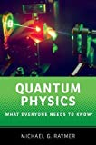 Quantum Physics: What Everyone Needs to Know