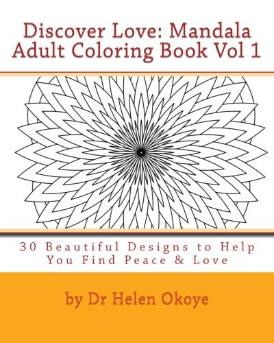 Download Discover Love Mandala Adult Coloring Book Vol 1: 30 Beautiful Designs to Find Love, Peace & Relieve Stress (Discover Love and You) (Volume 1) PDF
