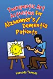 Therapeutic Art Activities for Alzheimer's/Dementia Patients, Vernada Thomas, 143638415X