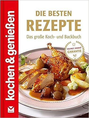 Koch- & backbücher  Die besten Rezepte: Das große Koch- und Backbuch Kochen & Genießen ...