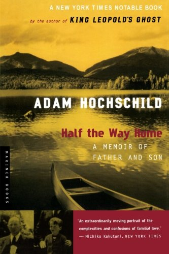 Half the Way Home: A Memoir of Father and Son