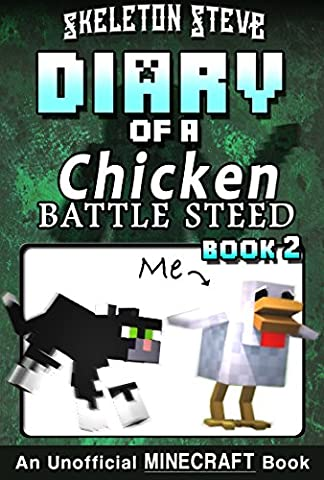 Diary of a Minecraft Chicken Jockey BATTLE STEED - Book 2 : Unofficial Minecraft Books for Kids, Teens, & Nerds - Adventure Fan Fiction Diary Series (Skeleton ... Chicken Jockey and the Baby Zombie - Secret Fan