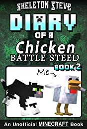 Diary of a Minecraft Chicken Jockey BATTLE STEED - Book 2 : Unofficial Minecraft Books for Kids, Teens, & Nerds - Adventure Fan Fiction Diary Series (Skeleton ... Chicken Jockey and the Baby Zombie Knight)