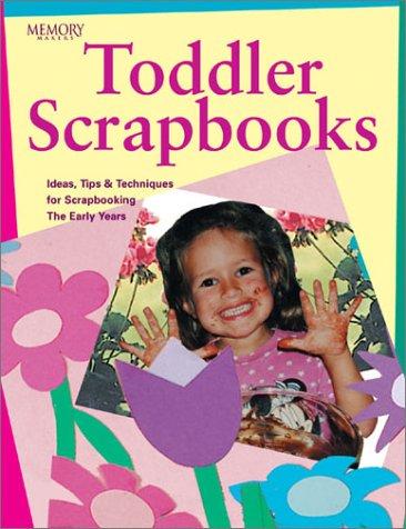 Read Online Toddler Scrapbooks (Memory Makers) pdf