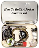 How To Build A Pocket Survival Kit (Building Your Own Survival Kits Book 1)