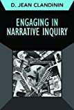 Engaging in Narrative Inquiry, D. Jean Clandinin, 1611321603