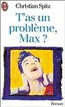 T'as un problème, Max ? par Spitz