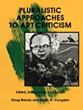 Pluralistic Approaches to Art Criticism, , 0879725435
