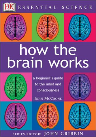 How the Brain Works (Essential Science Series)