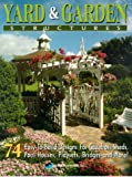 garden trellis plans Yard and Garden Structures: 74 Easy-To-Build Designs for Gazebos, Sheds, Pool Houses, Playsets, Bridges and More