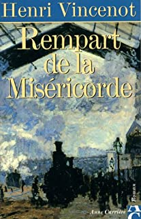 Rempart de la miséricorde : mémoires d'un enfant du rail, Vincenot, Henri