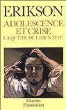 Adolescence et crise : la quête de l'identité par Erik H. Erikson