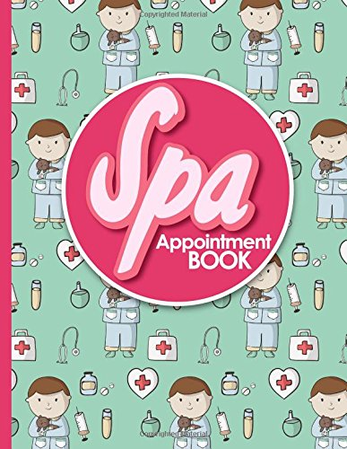 Spa Appointment Book: 6 Columns Appointment Journal, Appointment Scheduler Calendar, Daily Planner Appointment Book, Cute Veterinary Animals Cover (Volume 27) pdf