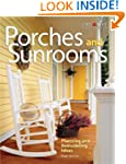 Porches and Sunrooms: Planning and Re...