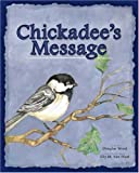 Chickadee's Message, Douglas Wood, 1591932289