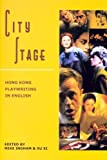 City Stage : Hong Kong Playwriting in English, Michael Ingham, 9622097480