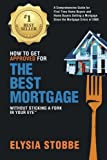 img - for How to Get Approved for the Best Mortgage Without Sticking a Fork in Your Eye: A Comprehensive Guide for First Time Home Buyers and Home Buyers ... Since the Mortgage Crisis of 2008 (Volume 1) book / textbook / text book