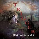 Trigger | Jessica Webb