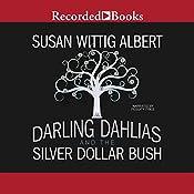The Darling Dahlias and the Silver Dollar Bush | Susan Wittig Albert