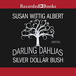 The Darling Dahlias and the Silver Dollar Bush Audiobook