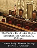 Ed463824 - for-Profit Higher Education and Community Colleges, Thomas Baily and Norena Badway, 1287699316