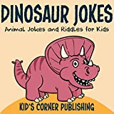 Dinosaur Jokes: Funny Animal Jokes and Riddles for Kids, Book 7