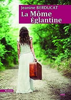 La môme Eglantine, Berducat, Jeanine