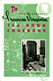 The South's Legendary Frances Virginia Tea Room Cookbook, Mildred Huff Coleman, 0965341607