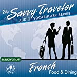 The Savvy Traveler: French Food & Dining | Savvy Traveler