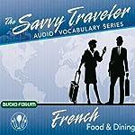 The Savvy Traveler: French Food & Dining |  Savvy Traveler