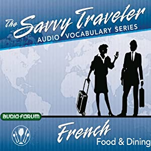The Savvy Traveler: French Food & Dining Audiobook