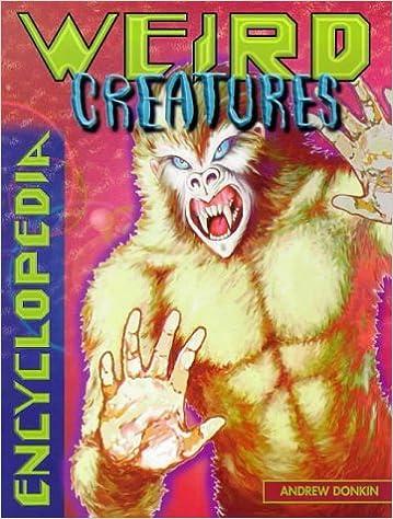 Encyclopedia of Weird Creatures