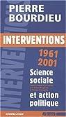 Interventions politiques 1964 - 2000 par Bourdieu