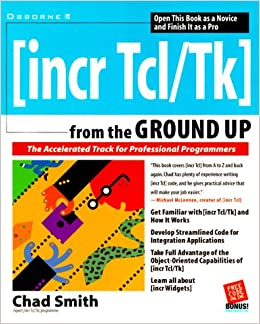 incr-tcl/tk] from the Ground Up: Chad Smith: 0783254031357