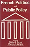 French Politics and Public Policy, , 0416308503