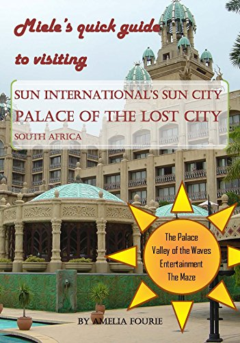 Miele's Guide to visiting The Palace of the Lost City: Sun City, South Africa