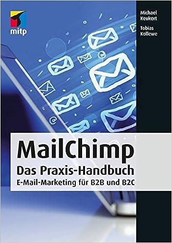 Cover des Buchs: MailChimp: Das Praxis-Handbuch - E-Mail-Marketing für B2B und B2C (mitp Business)