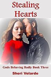 Stealing Hearts: Gods Behaving Badly Book Three