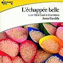 L'échappée belle Hörbuch von Anna Gavalda Gesprochen von: Cécile Cassel
