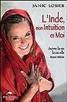 L'Inde, mon Intuition et Moi ! Suivre la vie là où elle nous mène par Losier